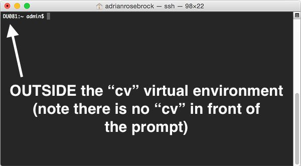 "Figure 9: If you do not see the ""(cv)"" text on your prompt, then you are not in the cv virtual environment and you need to run the ""workon"" command to resolve this issue before continuing."